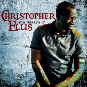 Christopher Ellis Better Thank Love