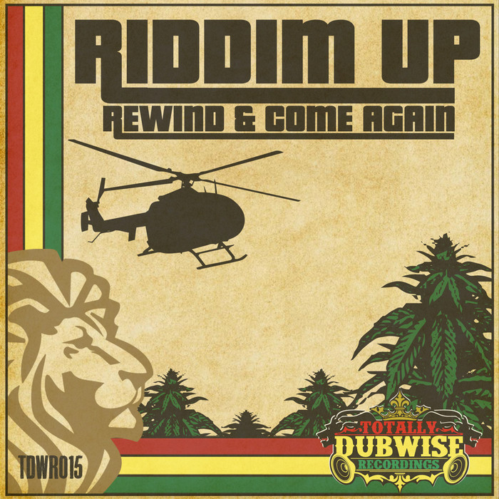 Totally Dubwise Presents Riddim Up Rewind And Come Again