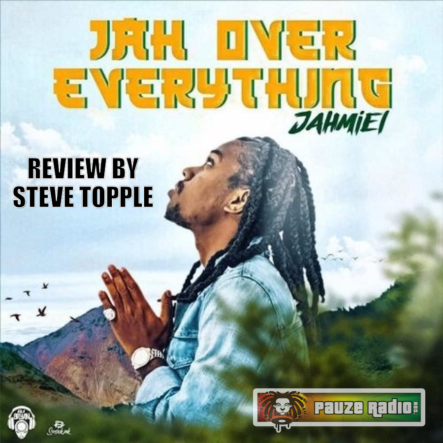 Jahmiel Jah Over Everything Review