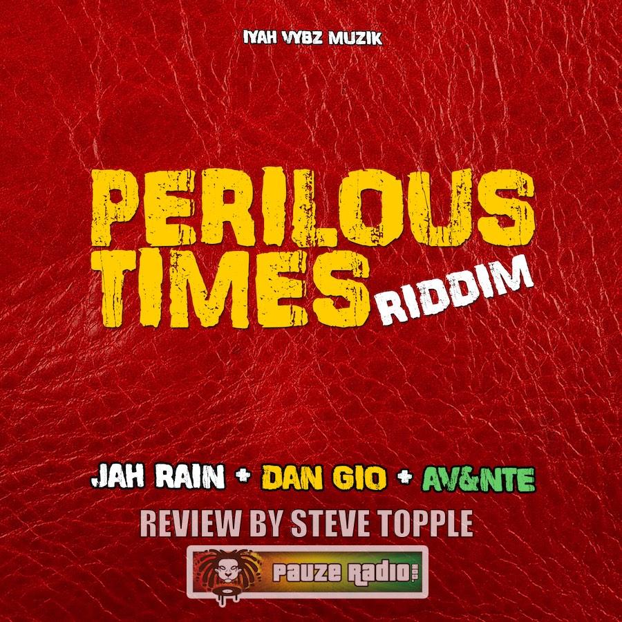 Perilous Times Riddim Review