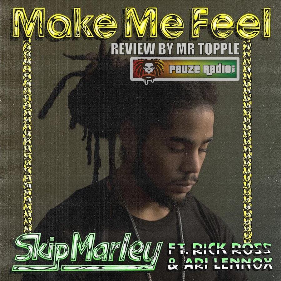 Skip Marley Make Me Feel Review