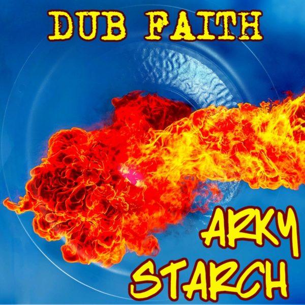 Arky Starch Dub Faith EP MP3