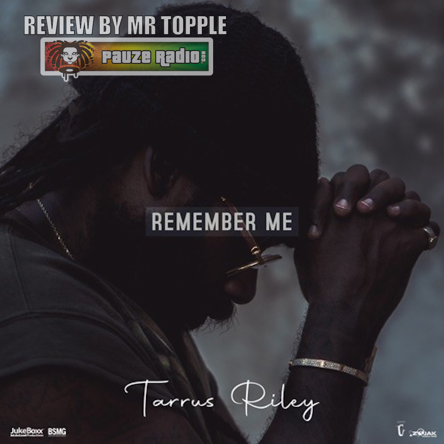 Tarrus Riley Remember Me Review