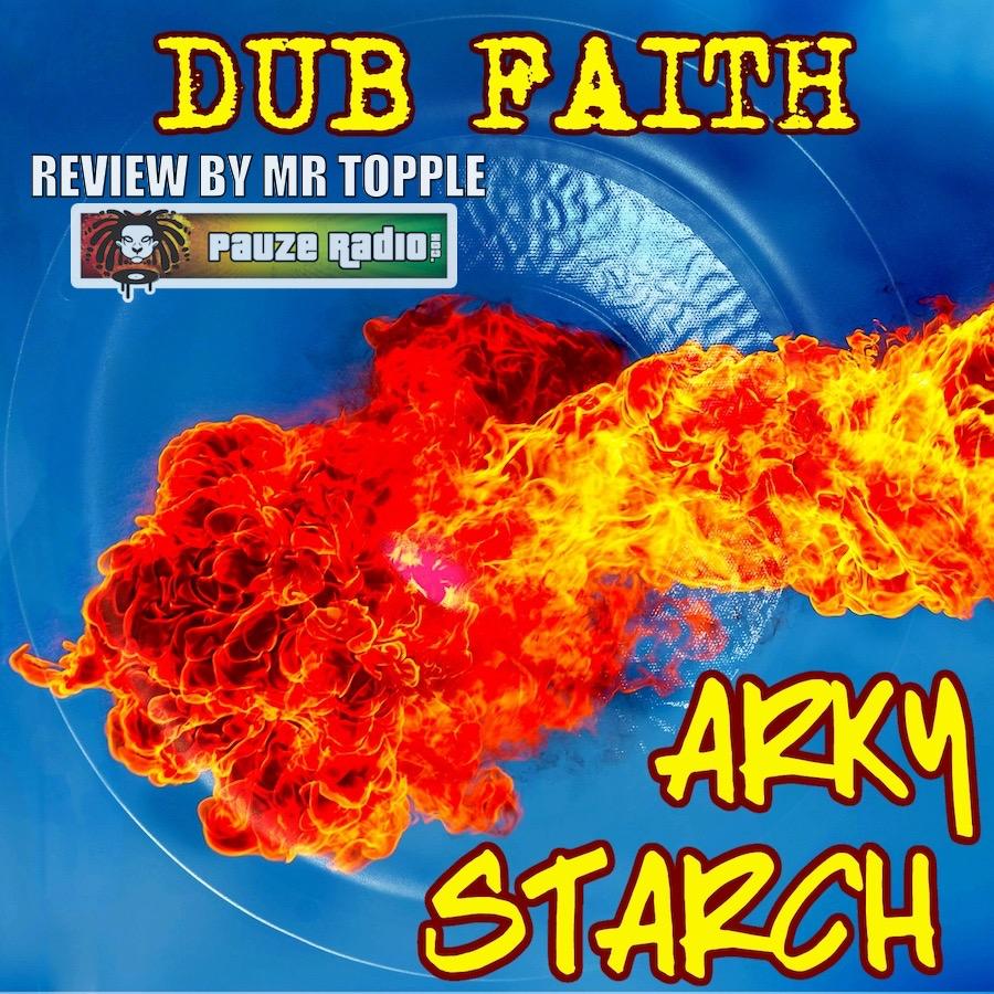 Arky Starch Dub Faith EP Review