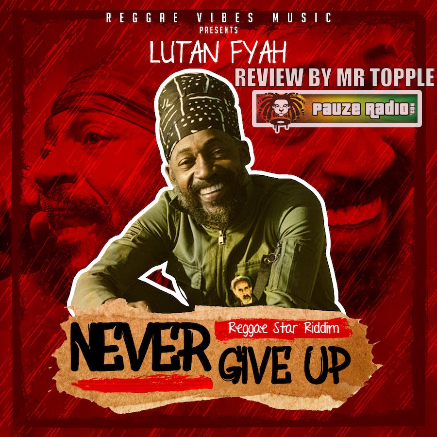 Lutan Fyah Never Give Up Review