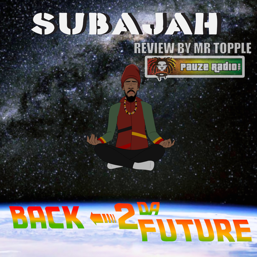 Subajah Back 2 Da Future Review