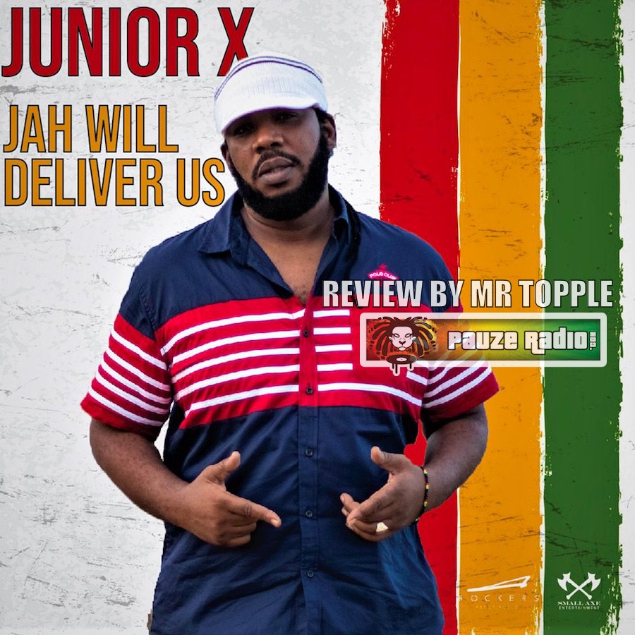 Junior X Jah Will Deliver Us Review