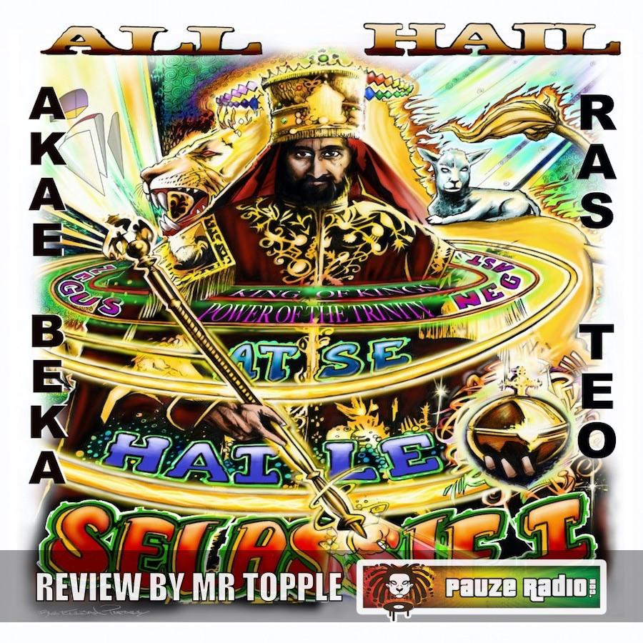 Akae Beka Ras Teo All Hail Review