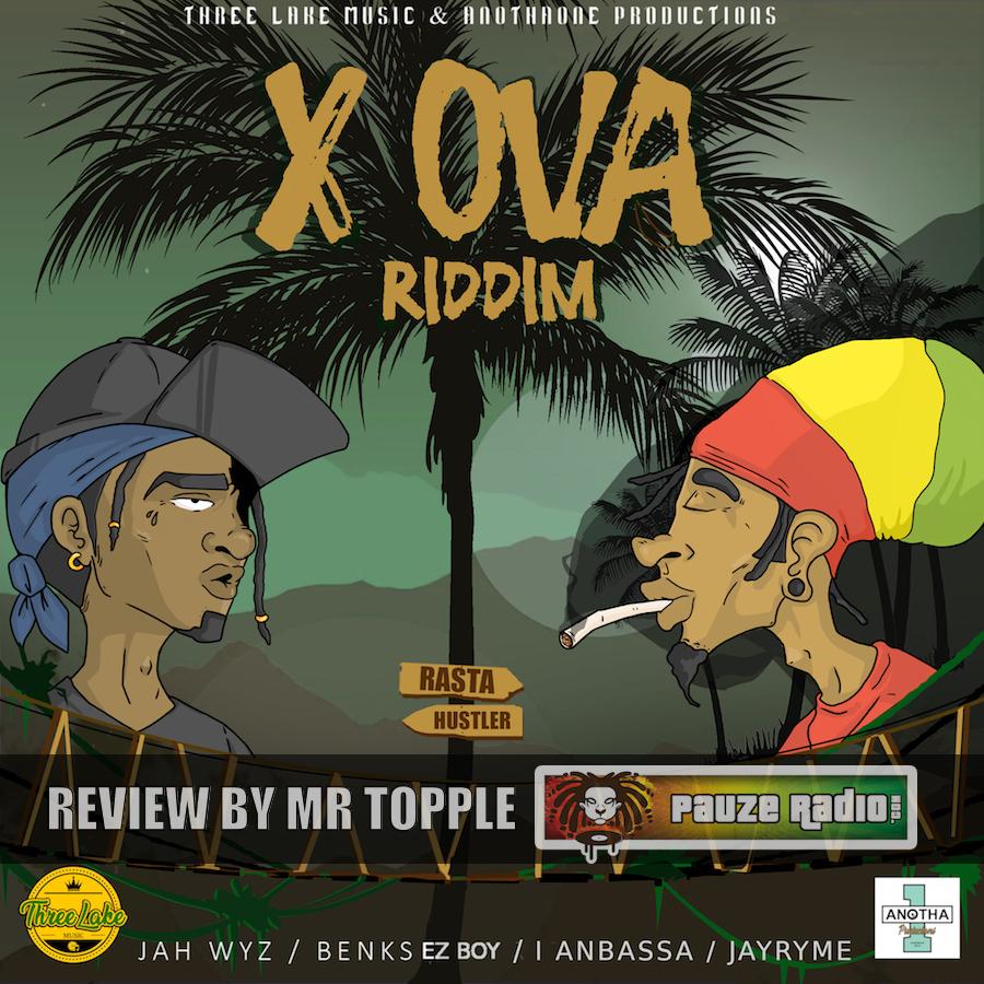 X Ova Riddim Review