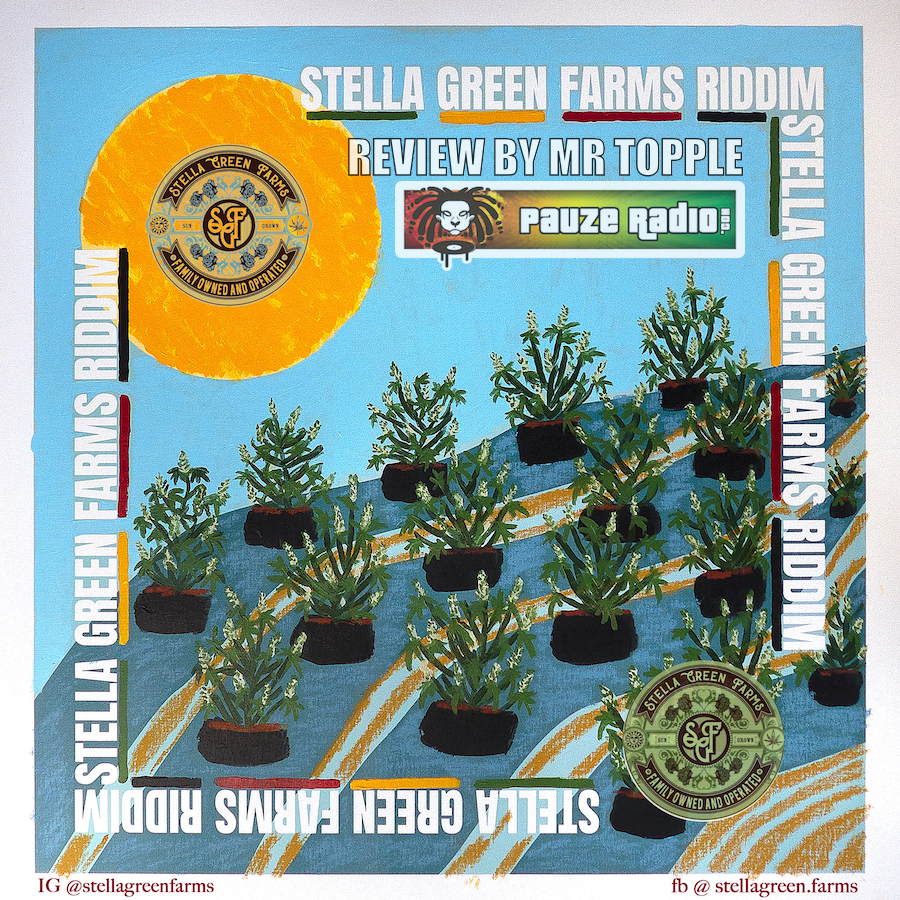 Stella Green Farms Riddim Review