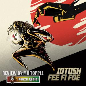 Iotosh Fee Fi Foe Review