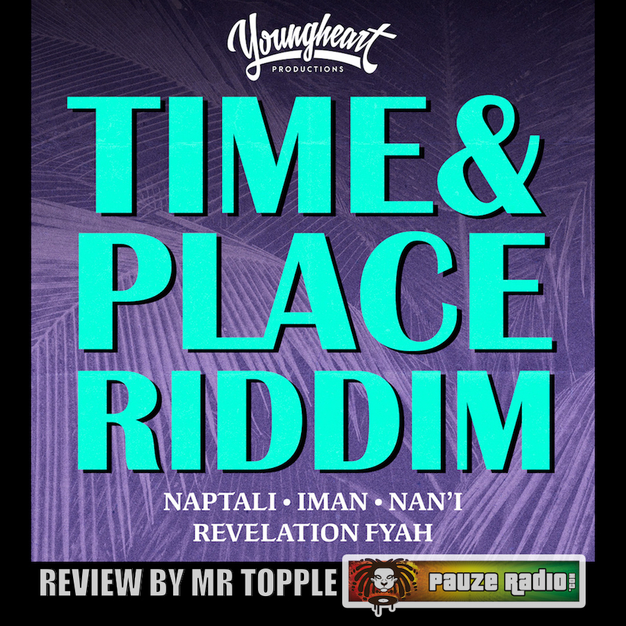 Time & Place Riddim Review
