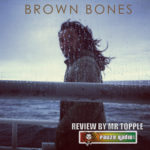 Brown Bones Brown Bones Review