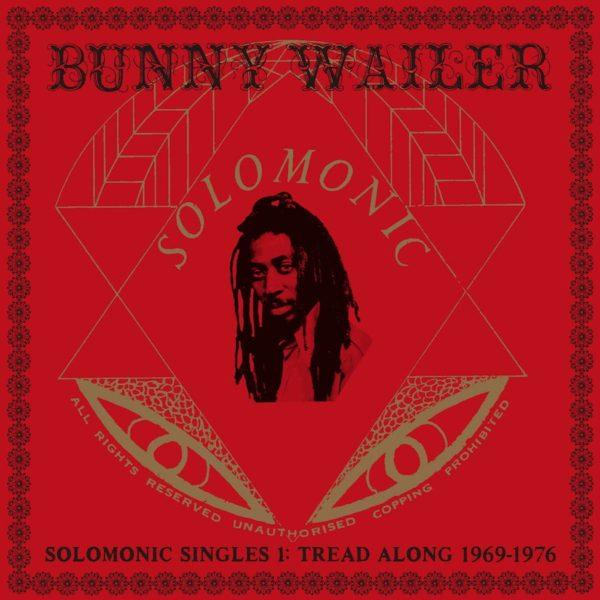 Bunny Wailer Solomonic Singles Pt 1 Tread Along 1969 - 1976 CD